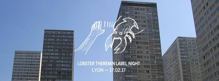 Lobster Theremin Label Night – Lyon