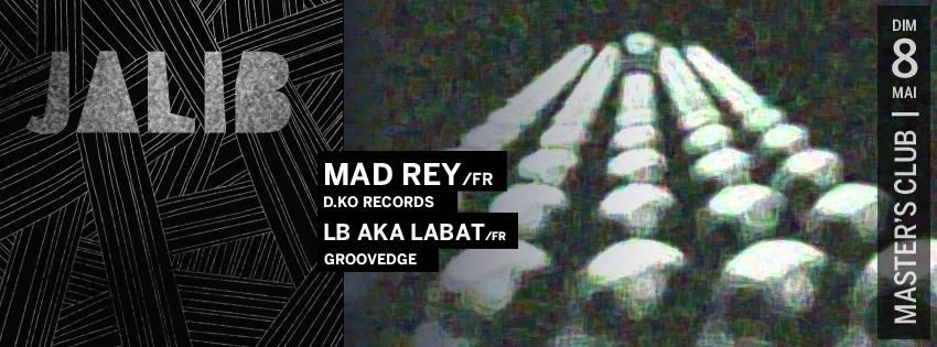 jalib-just-a-little-beat-justalittlebeat-garage-house-deep-house-off-ns-mad-rey-lb-aka-labat-after-nuits-sonores-lyon-dimanche-8-mai-master-club